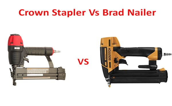 crown stapler vs brad nailer