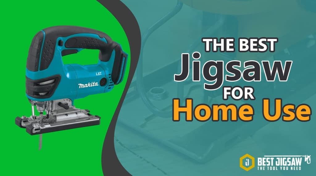 Best jigsaw for home use