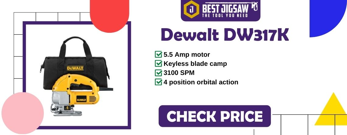 Dewalt DW317K - Best Top-Handle Jigsaw for Home Use