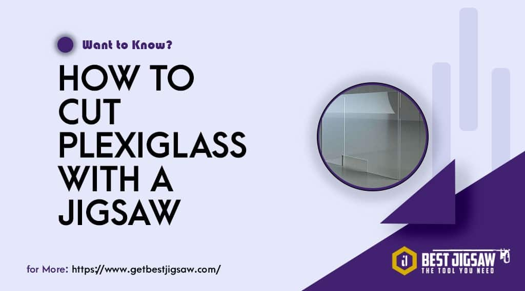 how to cut plexiglass with a jigsaw